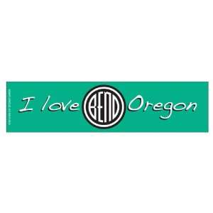 I love Bend Oregon   Green (Bumper Sticker) Everything