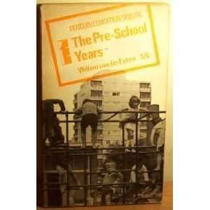 THE PRE SCHOOL YEARS (EDUCATIONAL SPECIAL SERIES) WILLEM