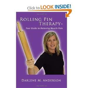 Rolling Pin Therapy Your Guide To Relieving Muscle Pain