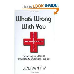 Whats Wrong with You (9780976121404) Benjamin Fry Books